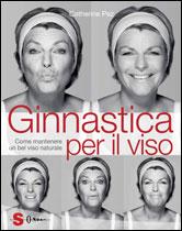 Ginnastica per il viso  Catherine Pez   Sonda Edizioni