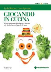 Giocando in cucina  Luca Speciani Lyda Bottino  Tecniche Nuove