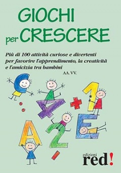 Giochi per crescere  Autori Vari   Red Edizioni