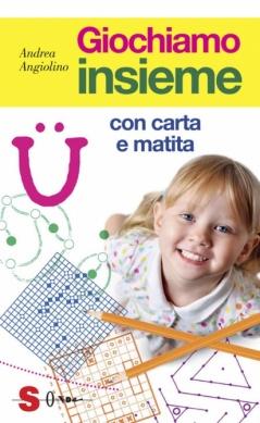 Giochiamo insieme con carta e matita  Andrea Angiolino   Sonda Edizioni