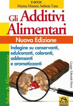 Gli Additivi Alimentari (ebook)  Marina Mariani Stefania Testa  Macro Edizioni