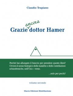 Grazie ancora dottor Hamer (volume secondo)  Claudio Trupiano   Macro Edizioni