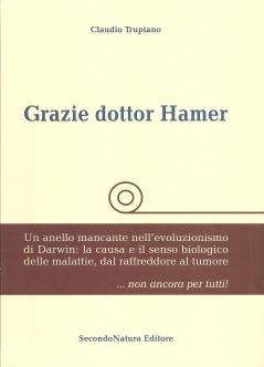 Grazie Dottor Hamer (volume primo)  Claudio Trupiano   Secondo Natura Editore