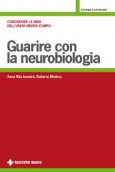 Guarire con la neurobiologia  Anna Rita Iannetti Roberta Medoro  Tecniche Nuove