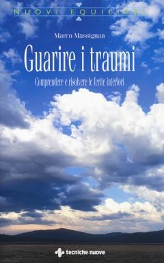 Guarire i traumi  Marco Massignan   Tecniche Nuove