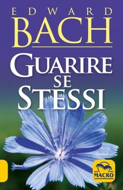 Guarire Se Stessi  Edward Bach   Macro Edizioni