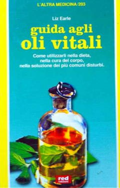 Guida agli Oli Vitali  Liz Earle   Red Edizioni