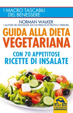 Guida alla Dieta Vegetariana  Norman Walker   Macro Edizioni