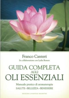 Guida completa agli oli essenziali  Franco Canteri   Edizioni il Punto d'Incontro
