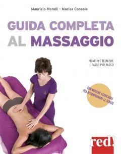 Guida completa al massaggio  Marisa Consolo Maurizio Morelli  Red Edizioni