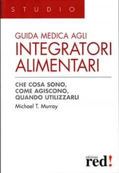 Guida medica agli integratori alimentari  Michael T. Murray   Red Edizioni