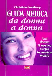 Guida medica da donna a donna  Christiane Northrup   Red Edizioni
