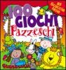 100 Giochi Pazzeschi - Rosso  Autori Vari   Macro Junior