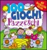 100 Giochi Pazzeschi - Viola  Autori Vari   Macro Junior