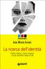 La ricerca dell'identità (ebook)  Anna Oliverio Ferraris   Giunti Editore