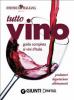 Tutto Vino: guida completa ai vini d'Italia (ebook)  Luca Pollini   Giunti Demetra