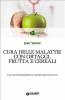Cura delle malattie con ortaggi, frutta e cereali (ebook)  Jean Valnet   Giunti Editore