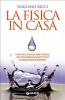 La fisica in casa (ebook)  Emiliano Ricci   Giunti Editore