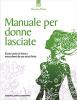 Manuale per donne lasciate (ebook)  Rosario Alfano   Edizioni il Punto d'Incontro