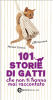 101 storie di gatti che non ti hanno mai raccontato (ebook)  Monica Cirinn Lilli Garrone  Newton &amp; Compton Editori