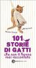 101 storie di gatti che non ti hanno mai raccontato (ebook)  Monica Cirinnà Lilli Garrone  Newton & Compton Editori