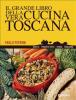 Il grande libro della vera cucina toscana (ebook)  Paolo Petroni   Giunti Editore