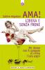 Ama! Libera e senza freni (ebook)  Sabine Asgodom   Edizioni il Punto d'Incontro