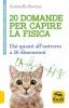 20 Domande per Capire la Fisica  Antonella Ravizza   Macro Edizioni