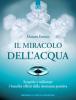 Il miracolo dell'acqua (ebook)  Masaru Emoto   Edizioni il Punto d'Incontro