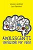 Adolescenti. Istruzioni per l'uso (ebook)  Luca Stanchieri Giovanna Giuffredi  De Agostini