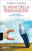 Le armi della persuasione (ebook)  Robert B. Cialdini   Giunti Editore