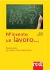 M'invento un lavoro (ebook)  Giulia Settimo   Red Edizioni