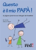 Questo è il mio papà (ebook)  Evi Crotti Alberto Magni  Red Edizioni