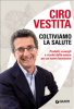 Coltiviamo la salute (ebook)  Ciro Vestita   Giunti Editore