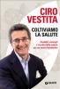 Coltiviamo la salute (ebook)  Ciro Vestita   Giunti Editore