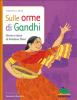 Sulle orme di Gandhi (ebook)  Emanuela Nava   Editoriale Scienza