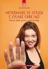 Affermare se stessi e osare dire no (ebook)  Christel Petitcollin   Edizioni il Punto d'Incontro