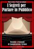 I Segreti per Parlare In Pubblico (ebook)  Massimo Pigliacampo   Bruno Editore