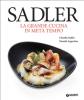 Sadler. La grande cucina in metà tempo (ebook)  Claudio Sadler Daniele Lagostina  Giunti Editore