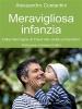 Meravigliosa infanzia (ebook)  Alessandro Costantini   Il Leone Verde