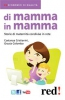 Di mamma in mamma (ebook)  Grazia Colombo   Red Edizioni
