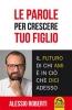 Le Parole per Crescere tuo Figlio (ebook)  Alessio Roberti   Macro Edizioni