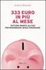 333 euro in più al mese  Andrea Benedet   Baldini Castoldi Dalai
