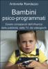 Bambini psico-programmati (ebook)  Antonella Randazzo   Il Leone Verde