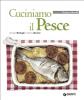Cuciniamo il Pesce (ebook)  Paolo Barbagli Stefania Barzini  Giunti Editore