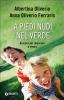 A piedi nudi nel verde (ebook)  Anna Oliverio Ferraris Albertina Oliverio  Giunti Editore