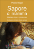 Sapore di mamma (ebook)  Paola Negri   Il Leone Verde