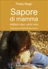 Sapore di mamma (ebook)  Paola Negri   Il Leone Verde