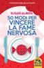 50 Modi per Vincere la Fame Nervosa  Susan Albers   Macro Edizioni