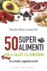 50 super alimenti. Per la salute e il benessere  Thorsten Weiss Jenny Bor  Edizioni il Punto d'Incontro